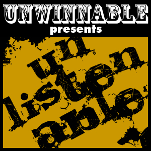 Unlistenable Podcast