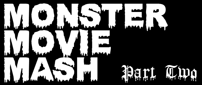 Monster Movie Mash Part 2