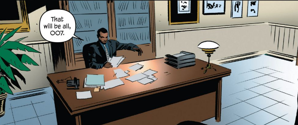 "A man sitting behind a desk scattered with papers. A thought bubble hovers above his head saying ""That will be all 007"" This is a frame from the James Bond 007 comic Hammerhead"