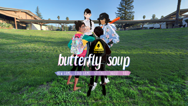 "A group of 4 diverse teenagers standing on a field. THe text across the middle of the screen reads ""Butterfly Soup."" This is a still from the game."