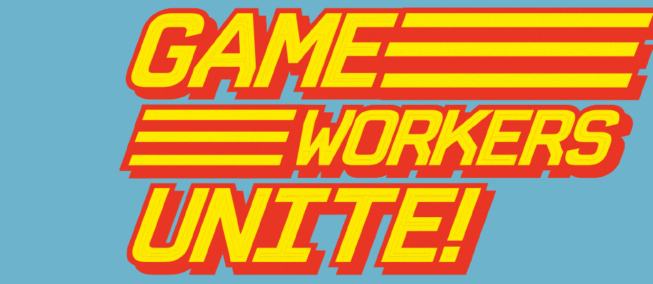 """red and gold text on a blue field that reads """"Game Workers Unite!"""""""