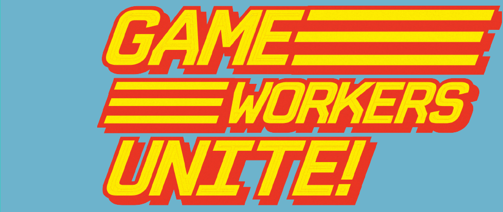 "red and gold text on a blue field that reads ""Game Workers Unite!"""