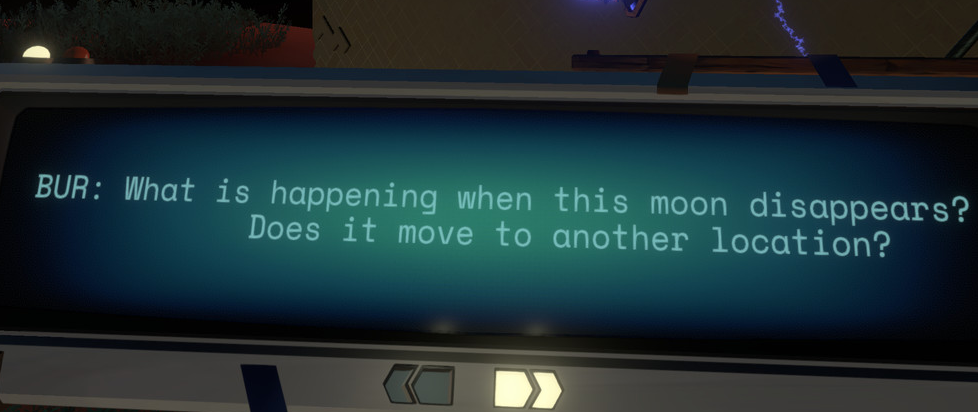 "a text screen that reads ""What is happening when this moon disappears? Is it moving to another location?"""