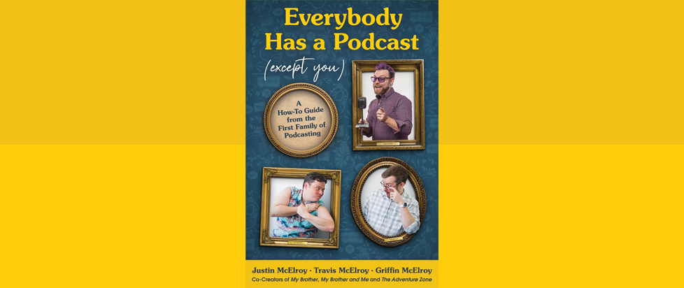 the cover art for Everybody Has a Podcast Except You