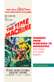 Eugenics from Morlock to Shoggoth: The Origins of Cosmic Racism with poster from The Time Machine movie.