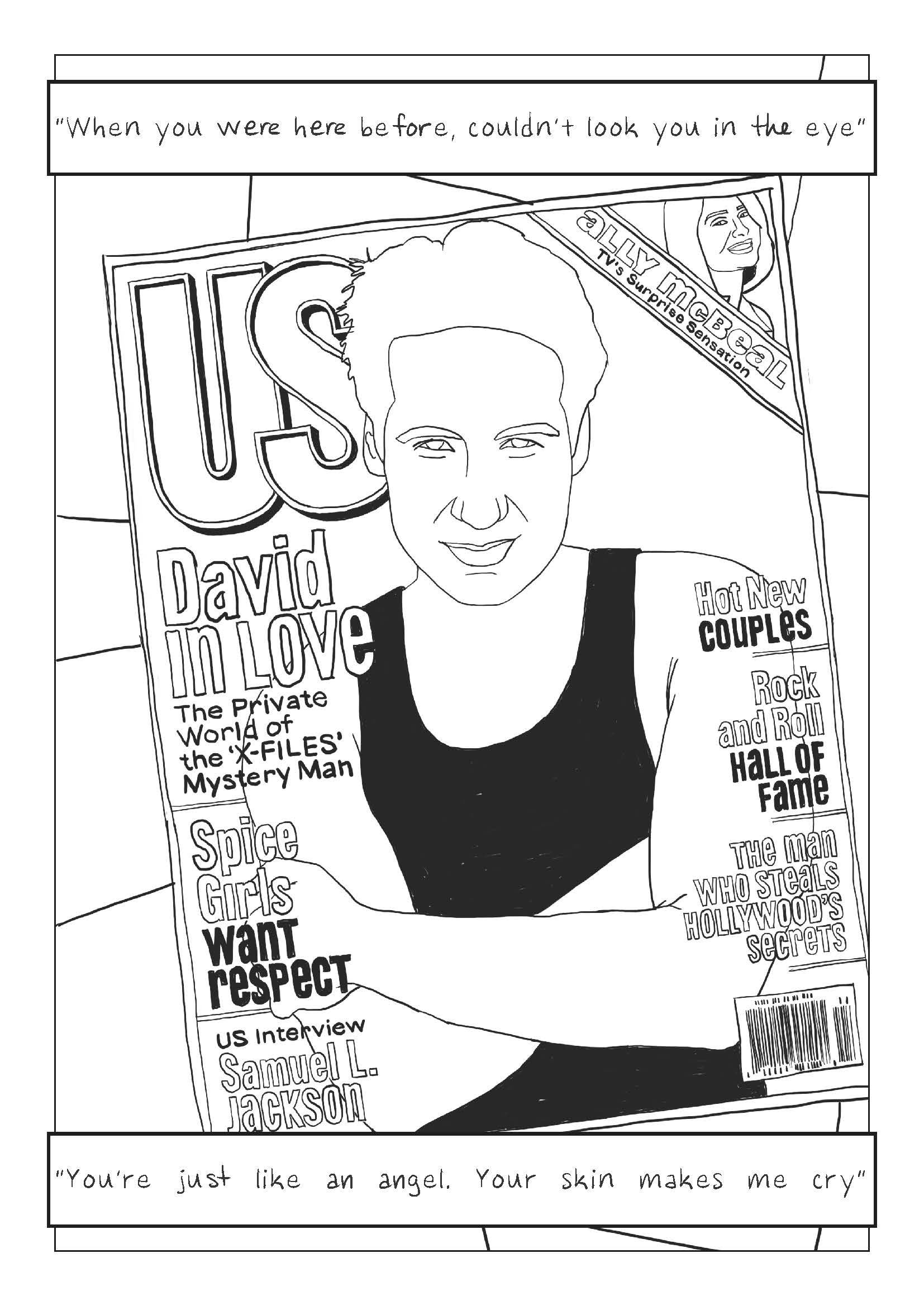 """""""When you were here before, couldn't look you in the eye. You're just like an angel. Your skin makes me cry."""" David Duchovny on the cover of Us magazine."""
